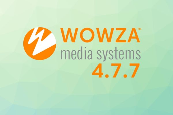 Wowza 4.7.7  Released